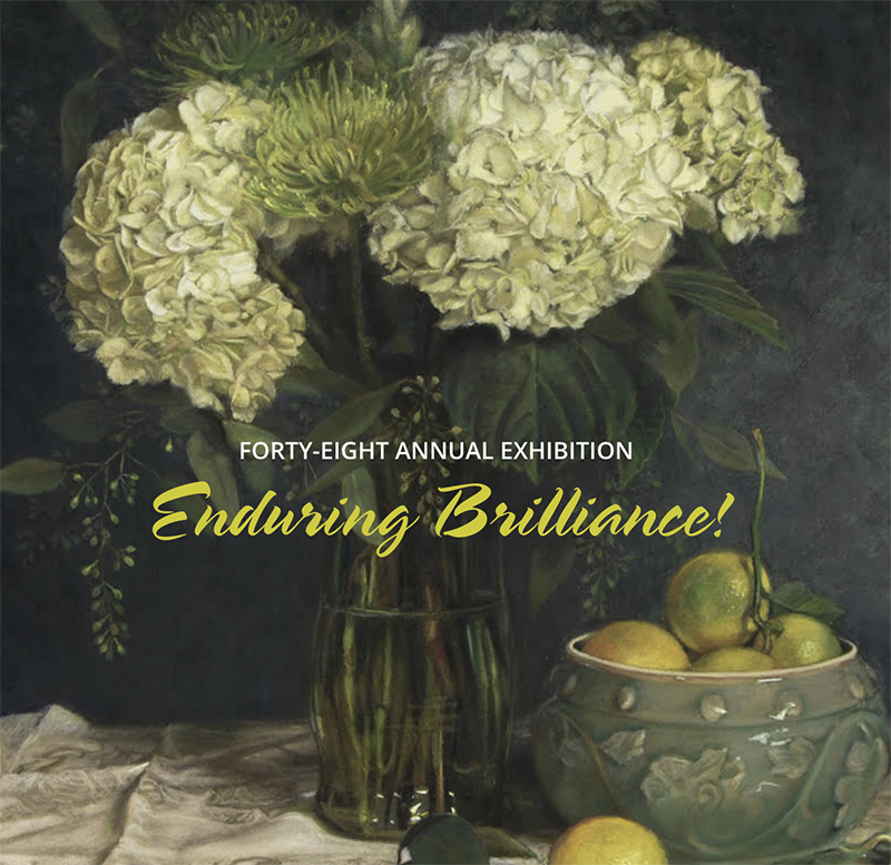 48th Annual Exhibition Enduring Brilliance!